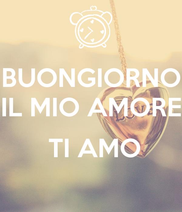 Buongiorno Il Mio Amore Ti Amo Poster Majo Keep Calm O Matic