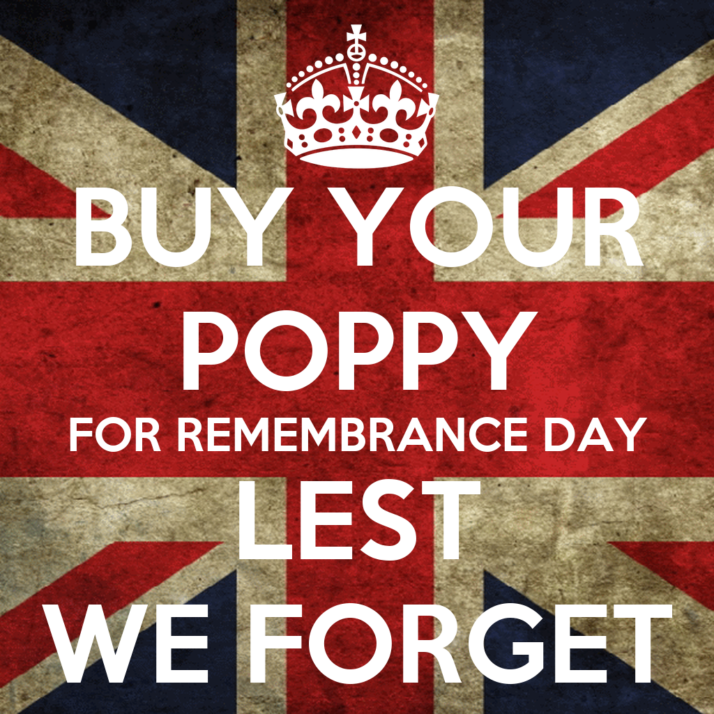 BUY YOUR POPPY FOR REMEMBRANCE DAY LEST WE FORGET Poster
