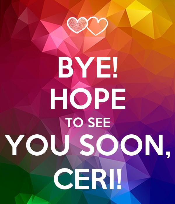 hope to meet you very soon