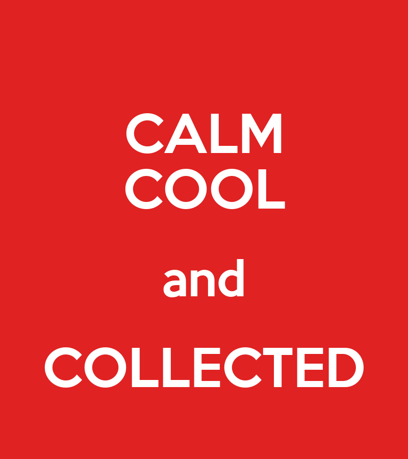 calm cool and collected poster kim keep calm o matic. Black Bedroom Furniture Sets. Home Design Ideas