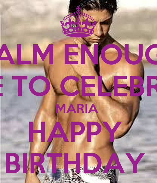 Calm Enough Time To Celebrate Maria Happy Birthday Poster