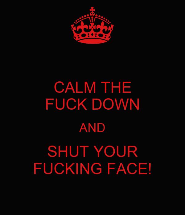 shut your fucking face mother fucker