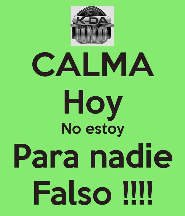 Calma Hoy No Estoy Para Nadie Falso Poster Dionis K Da Uno