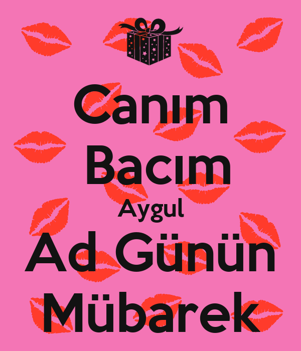 Canim Bacim Aygul Ad Gunun Mubarek Poster Aygul Keep Calm O Matic