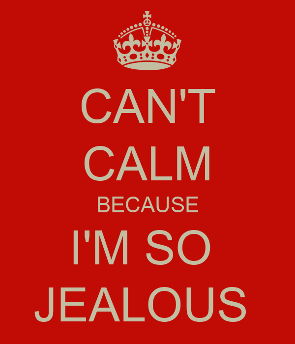 So i why jealous am The real