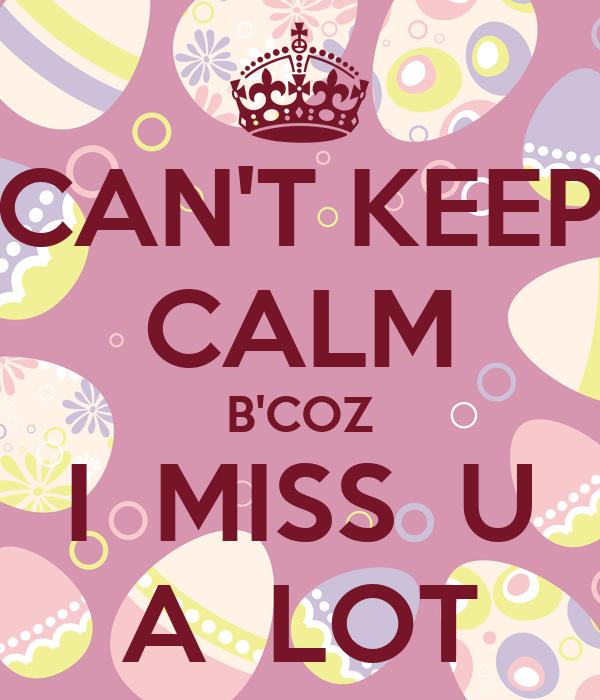 CAN'T KEEP CALM B'COZ I MISS U A LOT Poster | saad khan ...