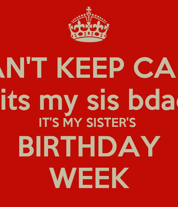 Keep Calm Its My Sister Birthday Week Healthy Hesongbai