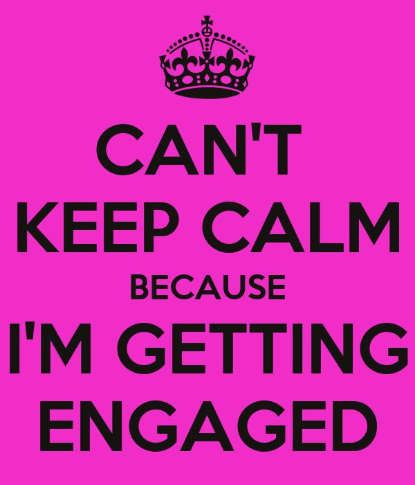 I m getting engaged