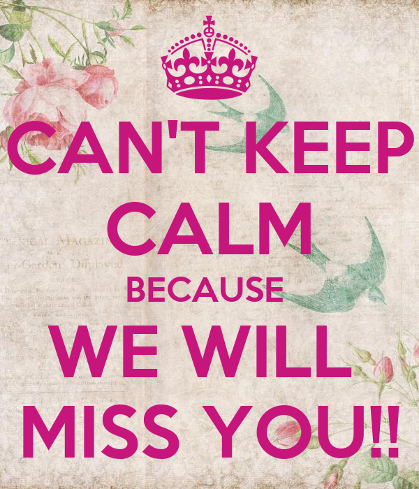 Cant Keep Calm Because We Will Miss You Poster Tiffany Keep