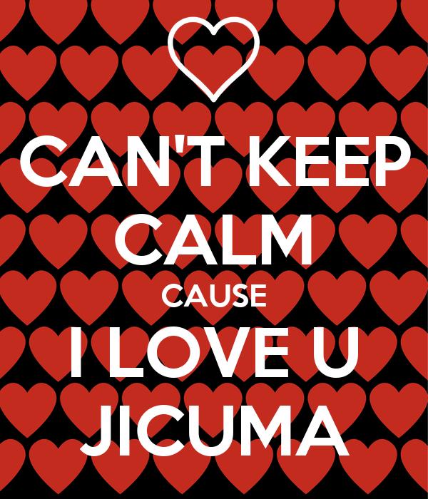 Love U Cant Have: CAN'T KEEP CALM CAUSE I LOVE U JICUMA Poster