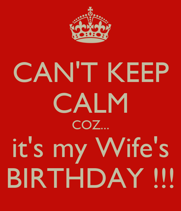 can t keep calm coz it s my wife s birthday poster raj