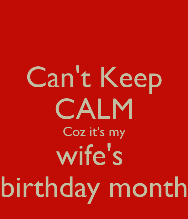 can t keep calm coz it s my wife s birthday month poster aakanksha