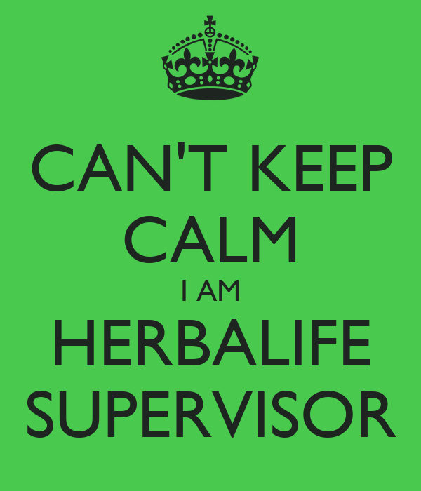 cant keep calm i am herbalife supervisor