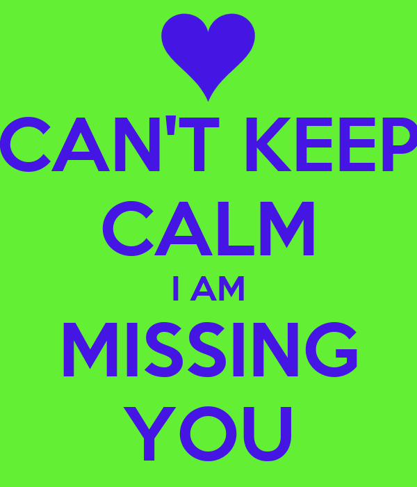 CAN'T KEEP CALM I AM MISSING YOU Poster | xyz | Keep Calm ...