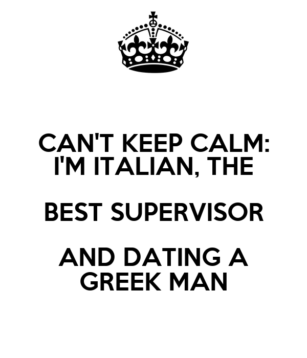 dating greek man In celebration i have decided to educate you all in how to make/keep a greek man happy in fifty ways i've just started dating one, learning quickly reply.