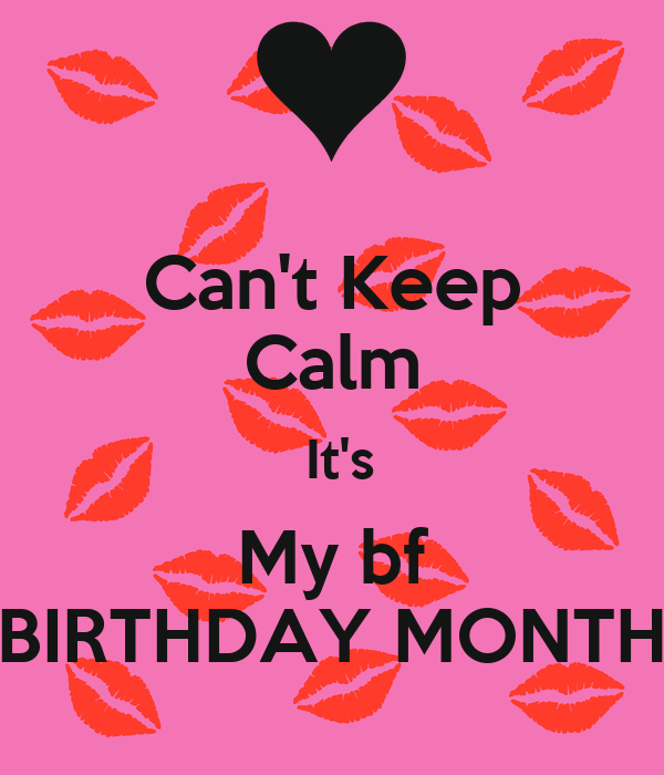 Cant Keep Calm Its My Bf Birthday Month Poster Tanu Keep Calm
