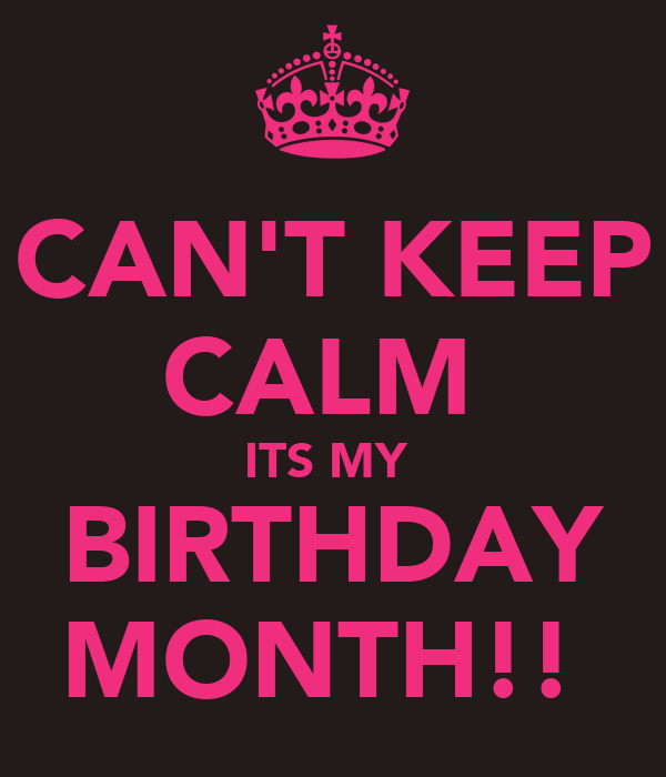 Can 39 t keep calm its my birthday month poster sherisse - Its my birthday month images ...