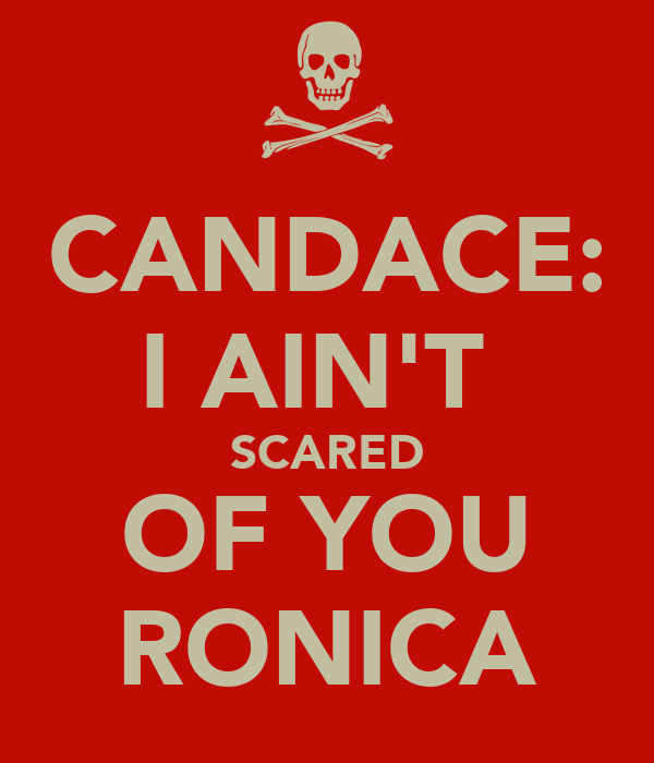 CANDACE: I AIN'T SCARED OF YOU RONICA Poster | francheska ...
