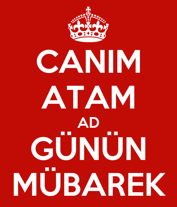 Canim Atam Ad Gunun Mubarek Poster Nara Keep Calm O Matic