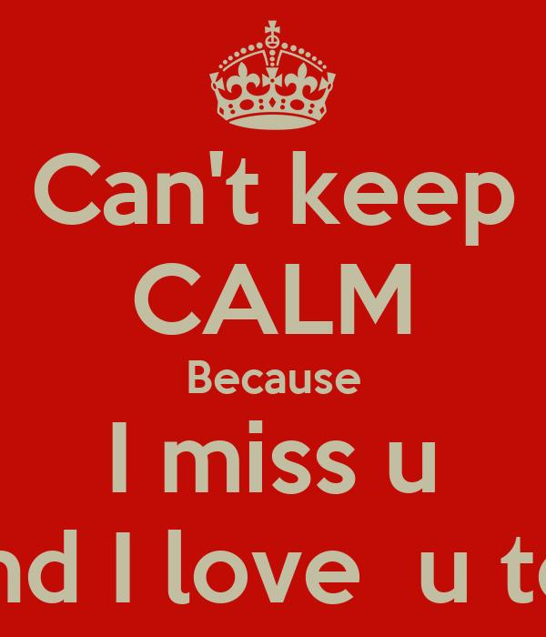 Cant Keep Calm Because I Miss U And I Love U Too Poster Joseph