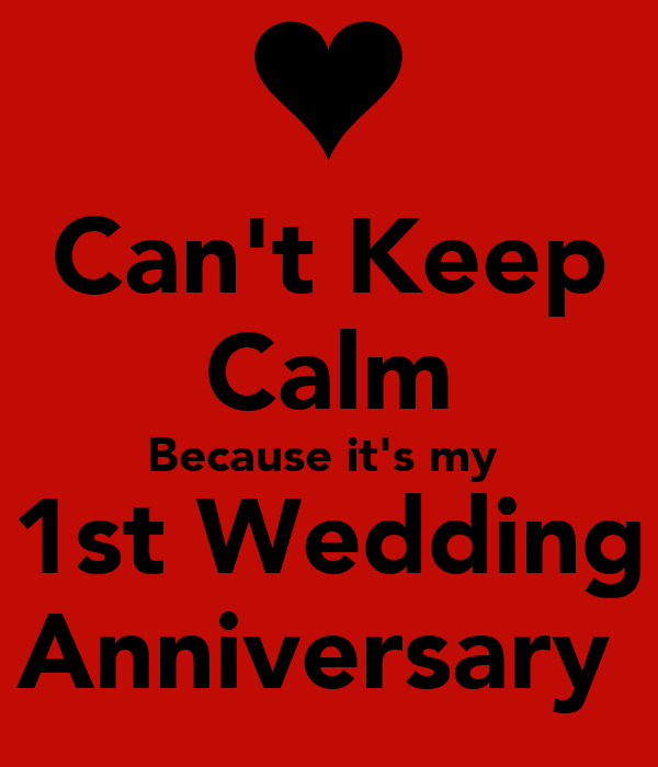 Can 39 t keep calm because it 39 s my 1st wedding anniversary for What to get for first wedding anniversary