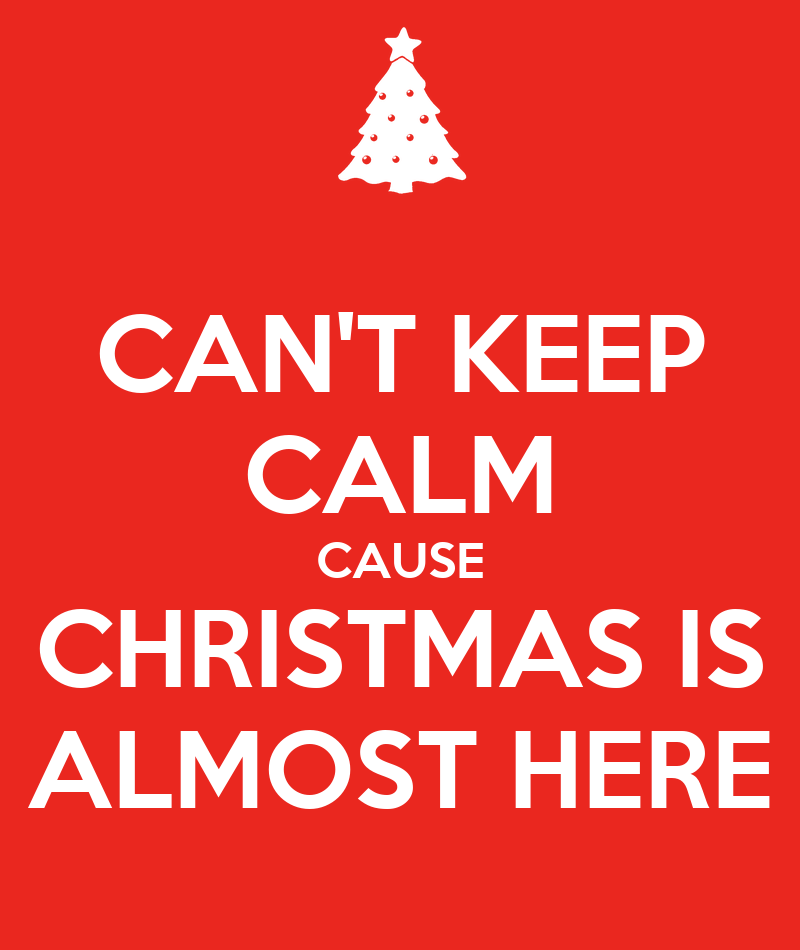 cant keep calm cause christmas is almost here poster subhadip jot keep calm o matic