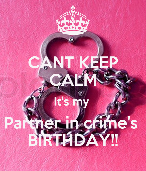 Cant Keep Calm Its My Partner In Crimes Birthday Poster Diana