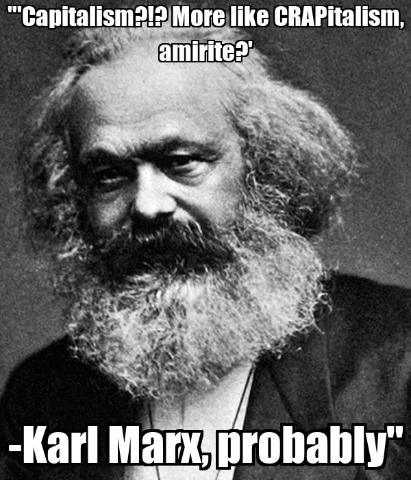 karl marx and capitalism Human society's entrance into capitalism occurred because of a transformation in the understanding of exchange-valueand of labor.