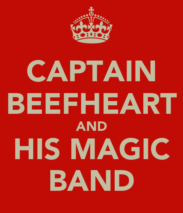 CAPTAIN BEEFHEART AND HIS MAGIC BAND - KEEP CALM AND CARRY ...