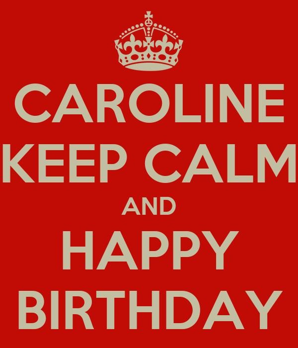 CAROLINE KEEP CALM AND HAPPY BIRTHDAY