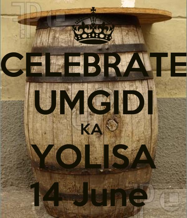 CELEBRATE UMGIDI KA YOLISA 14 June Poster | SABU | Keep ...