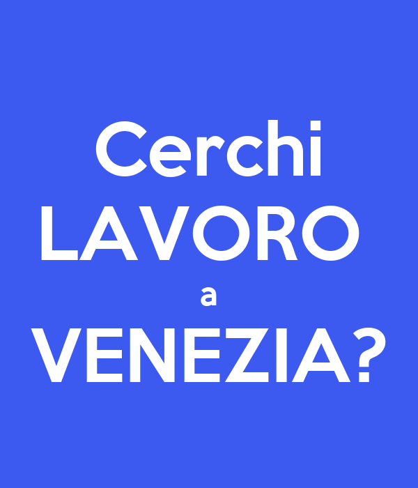 https://sd.keepcalm-o-matic.co.uk/i/cerchi-lavoro-a-venezia.png