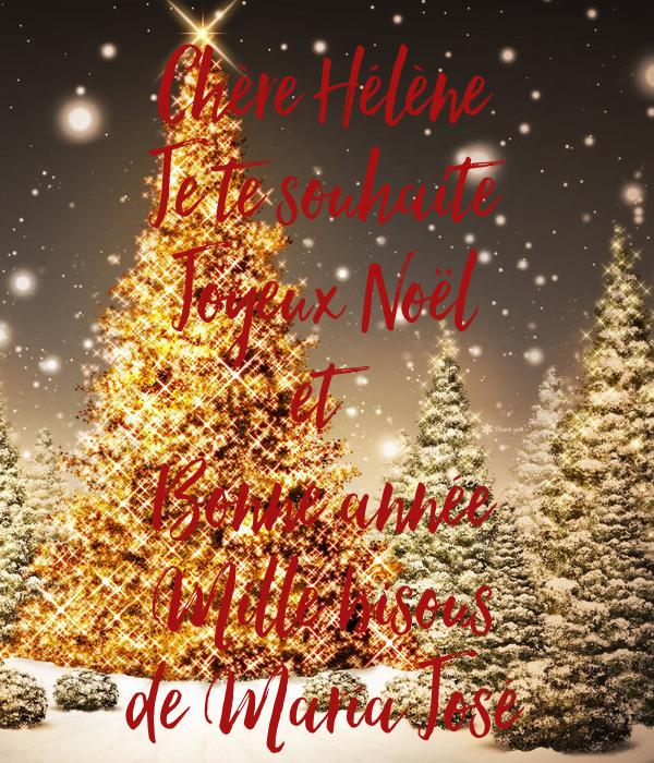 Joyeux Noel Souhaite.Chere Helene Je Te Souhaite Joyeux Noel Et Bonne Annee Mille