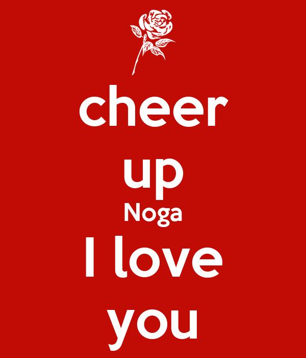 Cheer Up Noga I Love You Poster Dan Keep Calm O Matic
