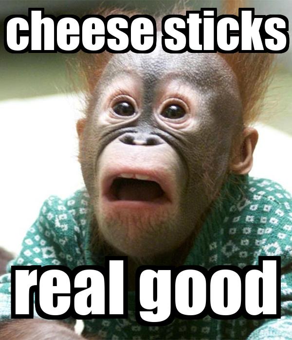 Cheese Sticks Real Good Poster Johnathan Keep Calm O Matic