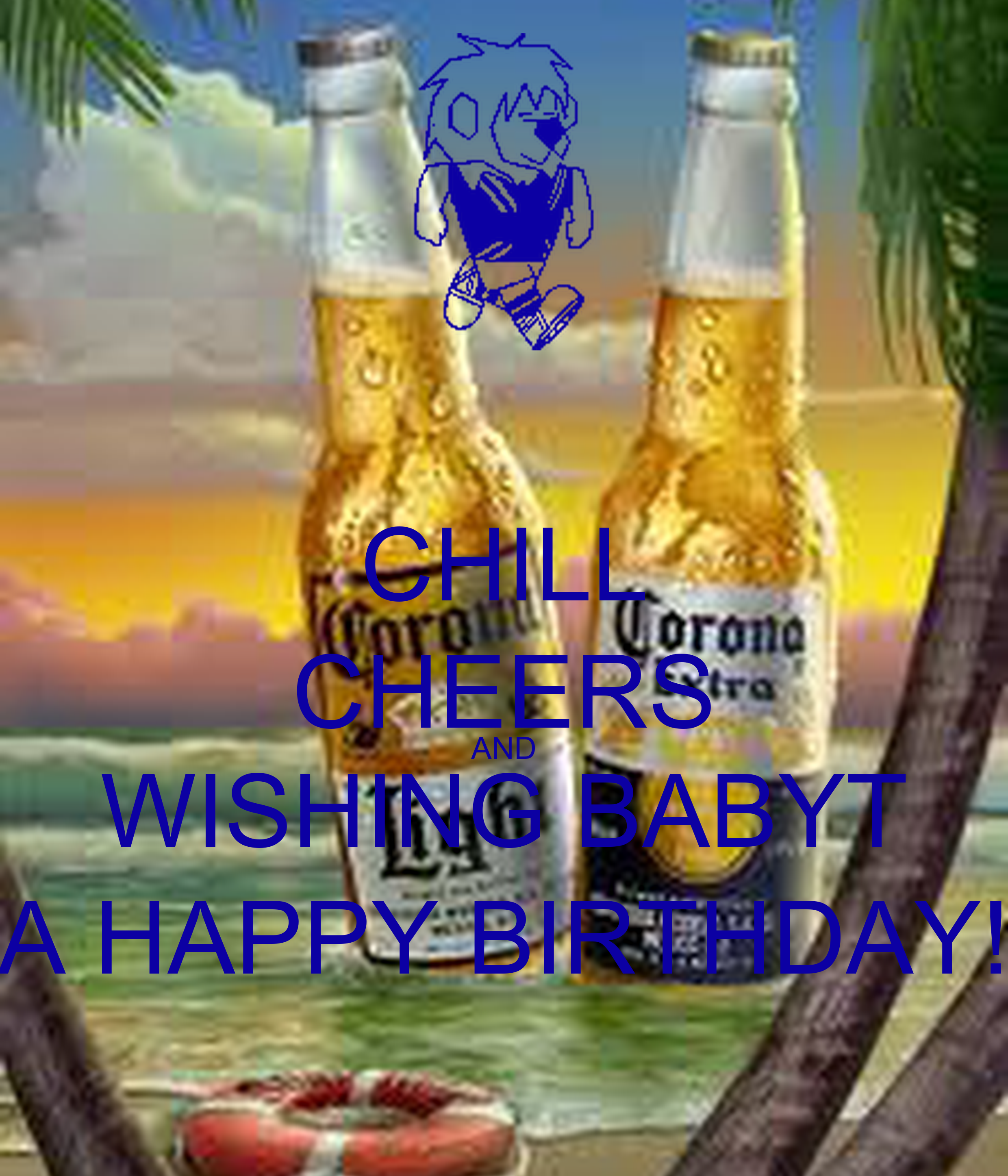 CHILL CHEERS AND WISHING BABYT A HAPPY BIRTHDAY! Poster
