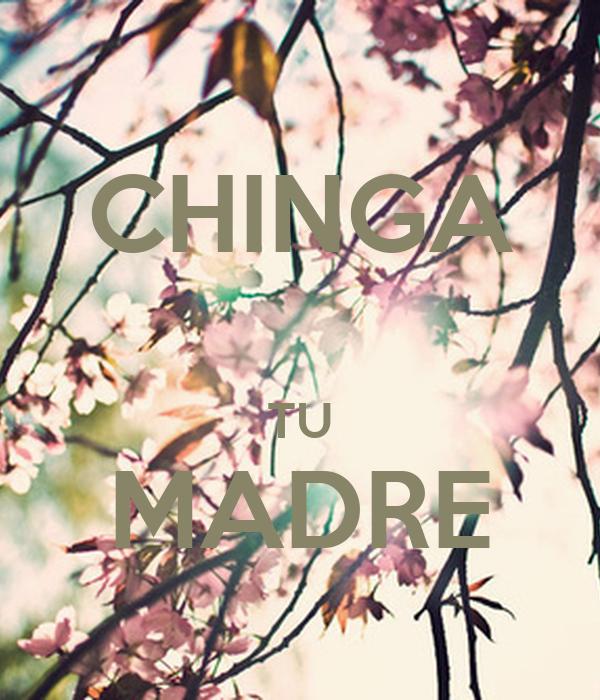 Chinga Tu Madre