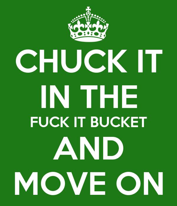 Fuck it oder Chuck