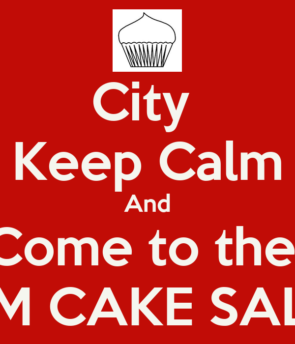 City Keep Calm And Come to the 3M CAKE SALE Poster