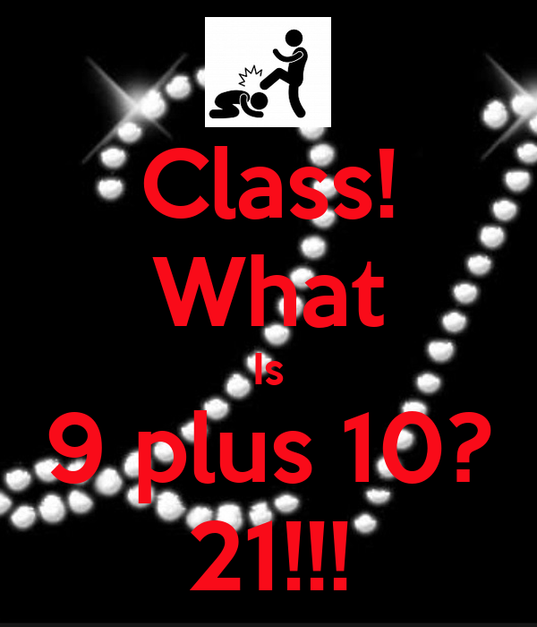 Class what is 9 plus 10 21 poster jenna keep calm o matic