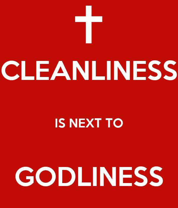 Cleanliness is next to godliness 3