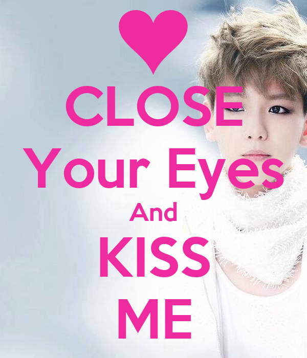 Download kiss me close your eyes