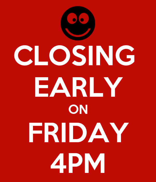 CLOSING EARLY ON FRIDAY 4PM Poster | SHERYL