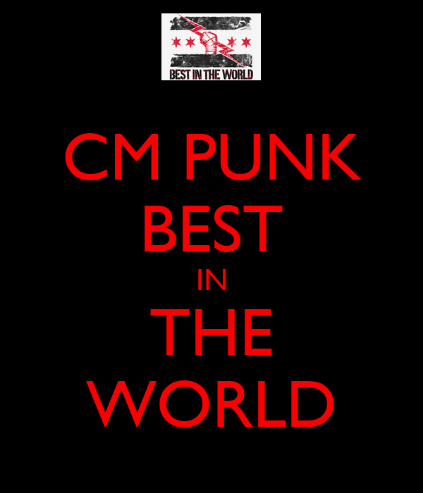 Cm Punk Best In The World Keep Calm And Carry On Image