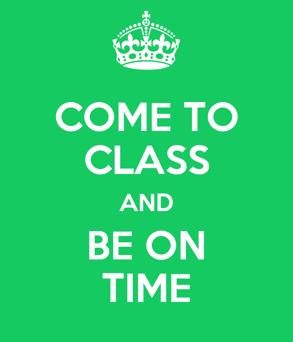 Come to class and be on time poster kristen keep calm o matic come to class and be on time thecheapjerseys Image collections