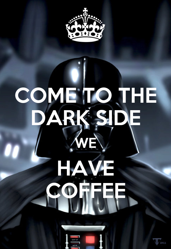 Come To The Dark Side We Have Coffee Poster Verrel