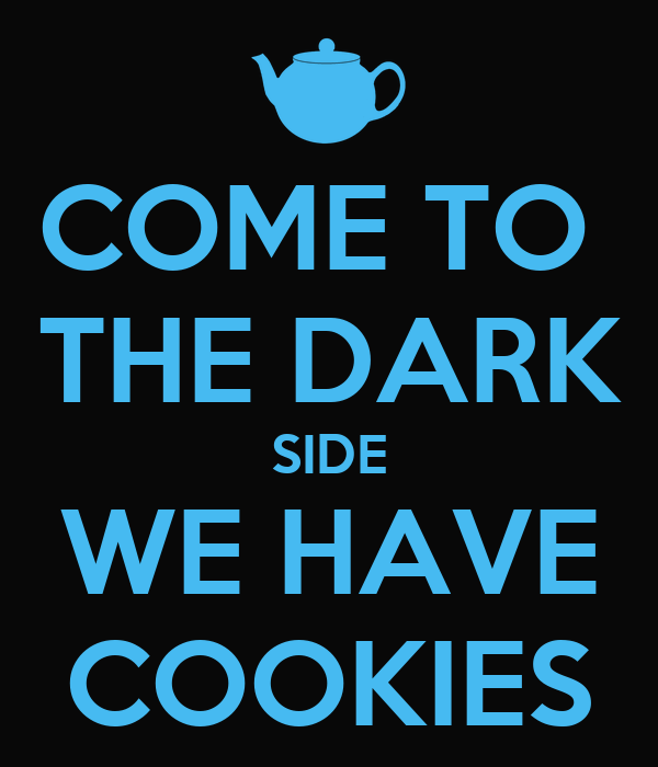 [Image: come-to-the-dark-side-we-have-cookies-5.png]