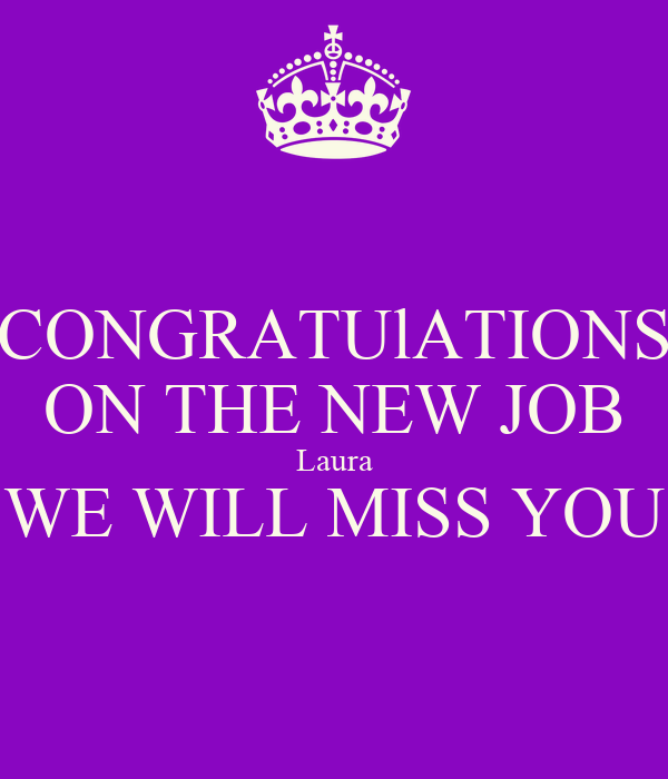 congratulations on the new job laura we will miss you poster lisa keep calm o matic. Black Bedroom Furniture Sets. Home Design Ideas