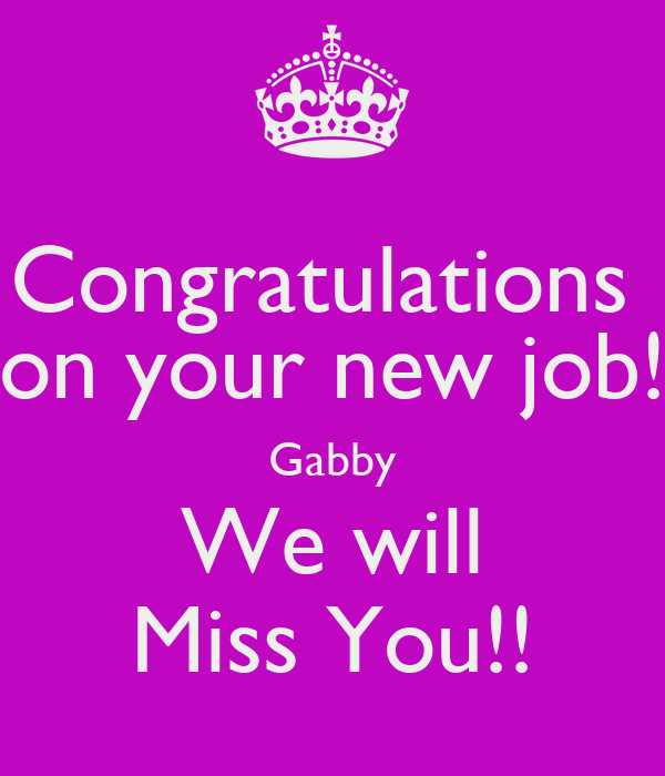 Congratulations on your new job gabby we will miss you poster congratulations on your new job gabby we will miss you thecheapjerseys Image collections