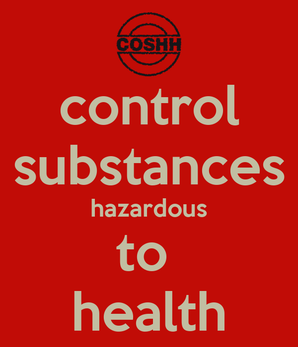 control of substances hazardous to health Prevention or control of exposure to substances hazardous to health 7 —(1) every employer shall ensure that the exposure of his employees to substances hazardous to health is either.